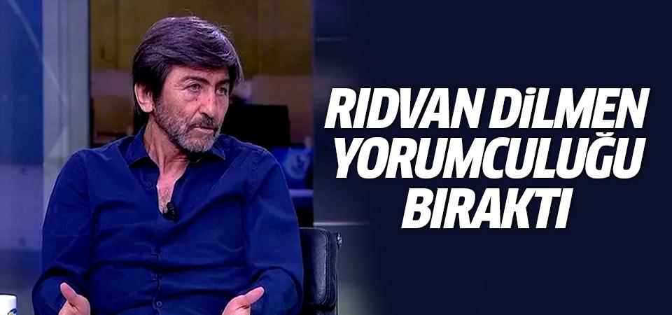 Rıdvan Dilmen yorumculuğu bıraktı