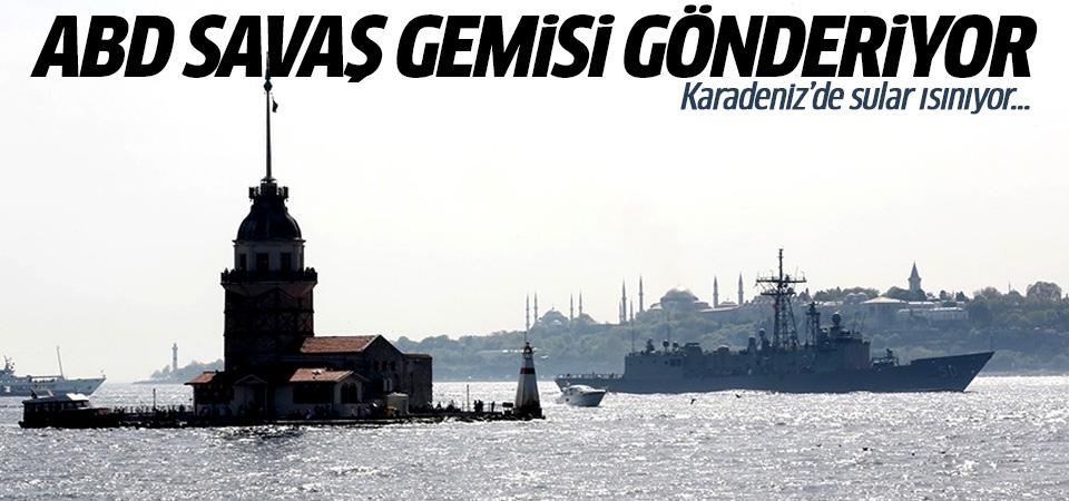 ABD 2 savaş gemisini Karadeniz'e gönderecek