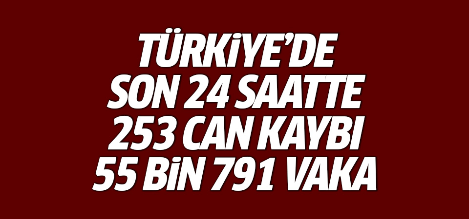 Türkiye'de corona virüsten son 24 saatte 253 can kaybı, 55 bin 791 yeni vaka 9 Nisan 2021