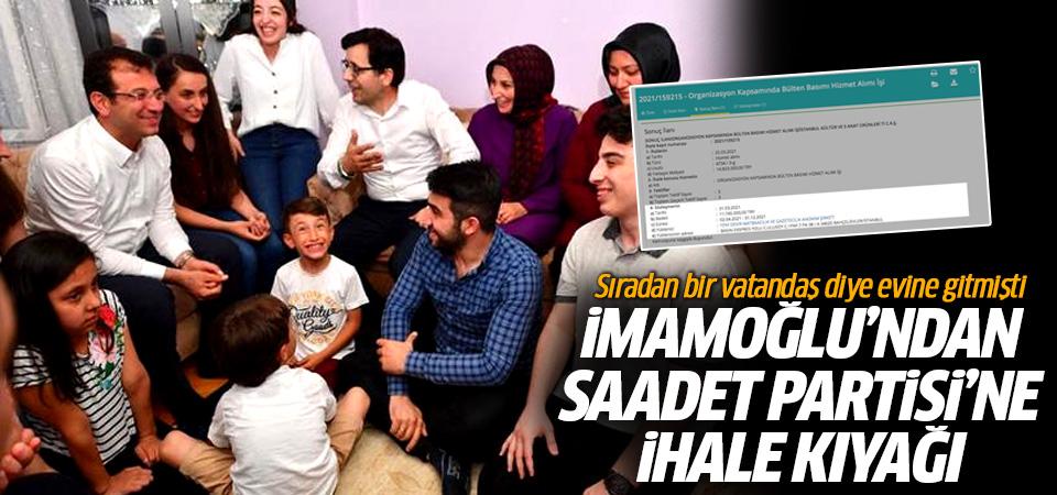 Ekrem İmamoğlu'ndan Saadet Partisi'ne ihale kıyağı