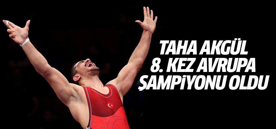 Taha Akgül 8'inci kez Avrupa Şampiyonu oldu