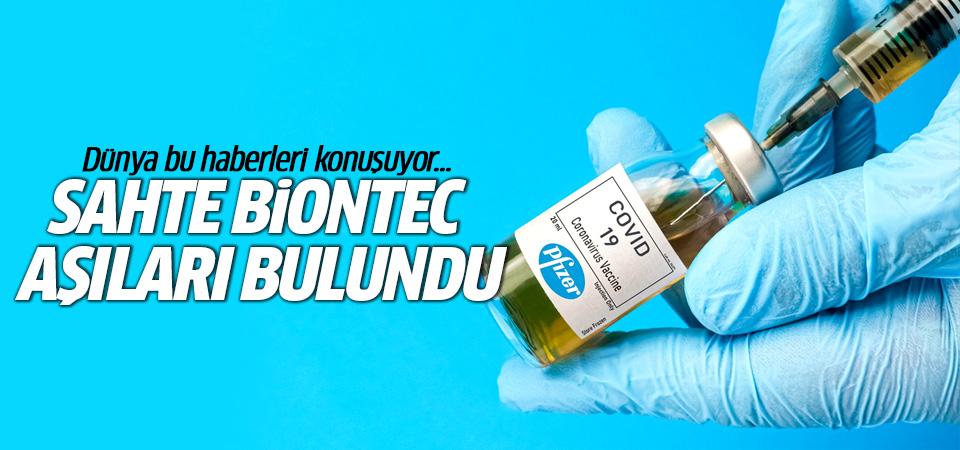 Dünya bu haberi konuşuyor! Sahte BioNTech aşıları bulundu