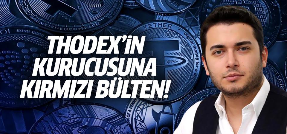 Thodex'in kurucusu Faruk Fatih Özer hakkında kırmızı bülten!