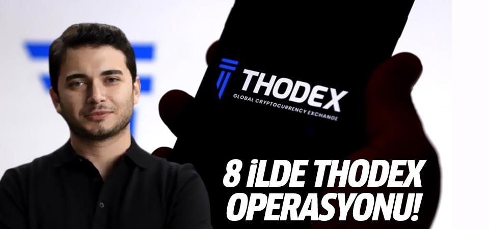 8 ilde THODEX operasyonu: 78 gözaltı