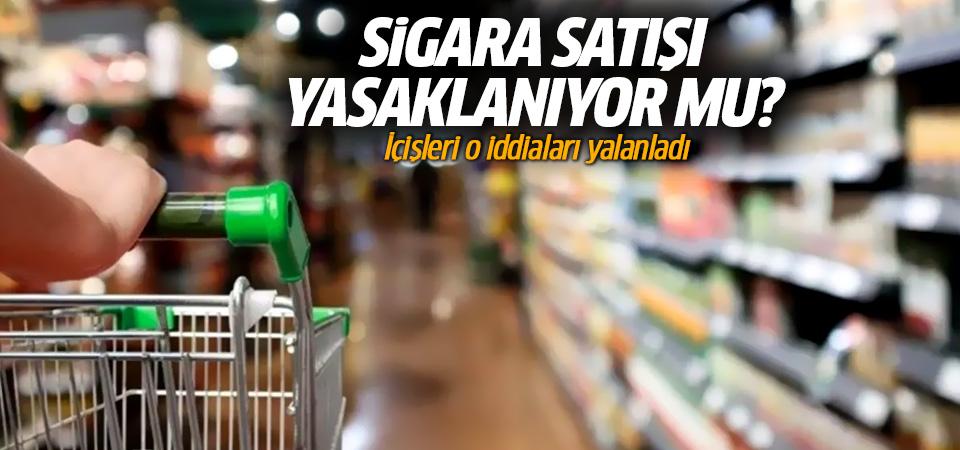 Marketlerde sigara satışı yasaklanıyor mu? İçişleri o iddiaları yalanladı