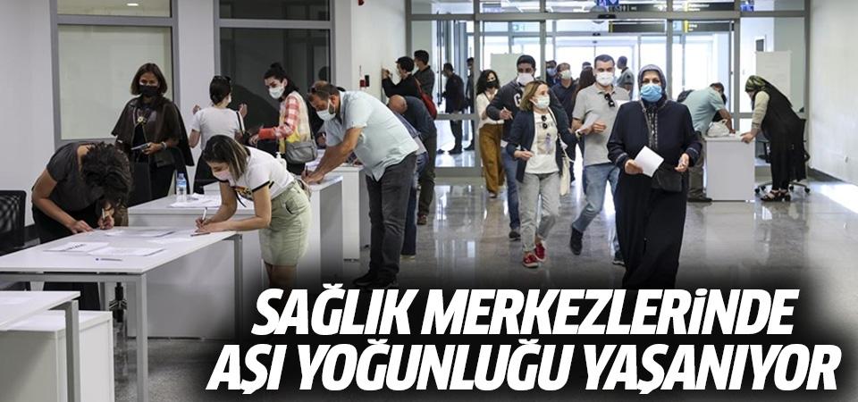 Sağlık merkezlerinde aşı yoğunluğu yaşanıyor