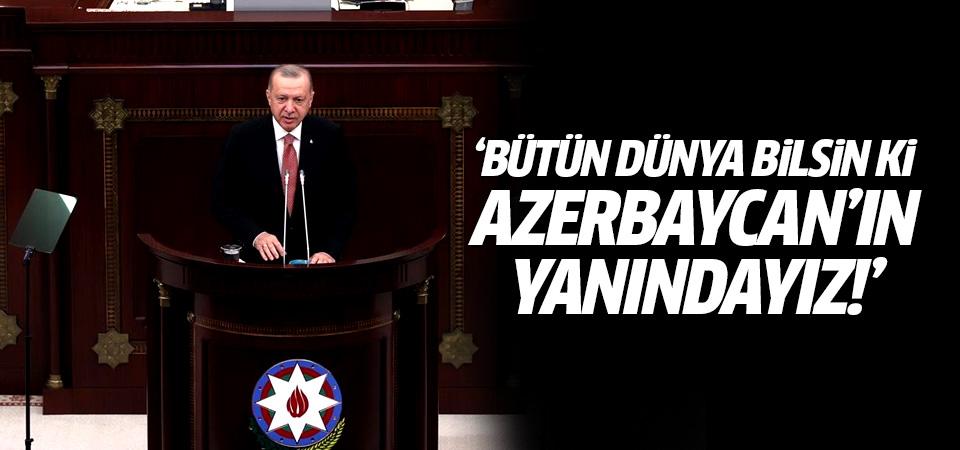 Erdoğan: Bütün dünya bilsin ki Azerbaycan'ın yanındayız