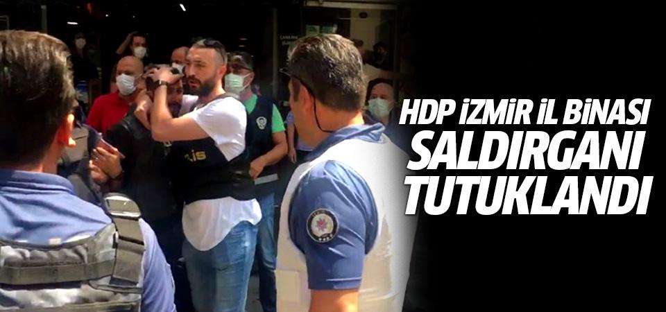 HDP İzmir il binası saldırganı tutuklandı