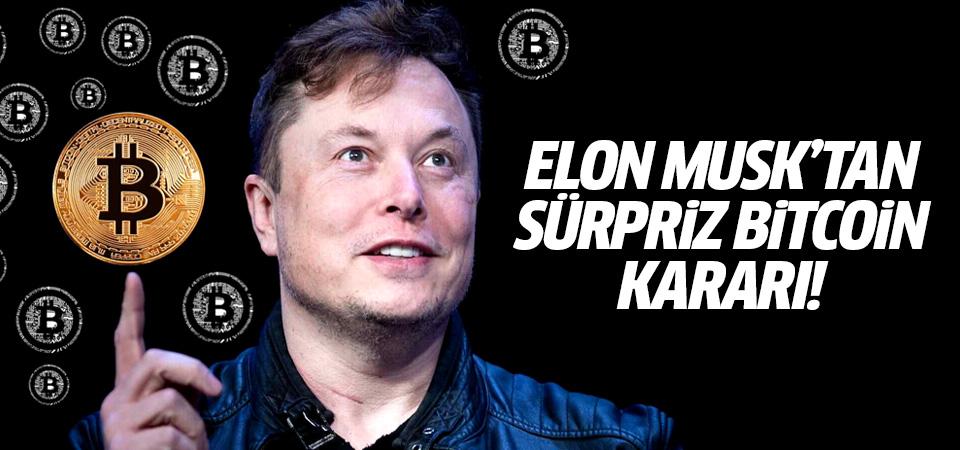 Elon Musk'tan sürpriz Bitcoin kararı!