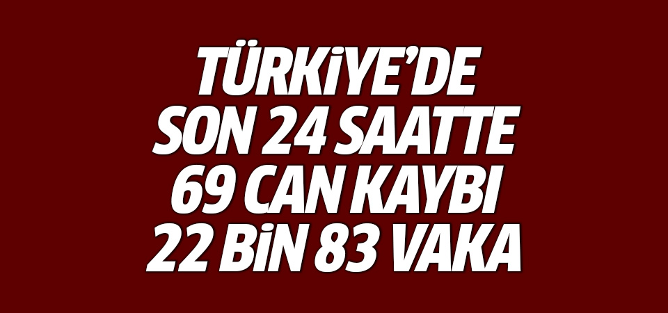 Türkiye'de corona virüsten son 24 saatte 69 can kaybı, 22 bin 83 yeni vaka 30 temmuz 2021