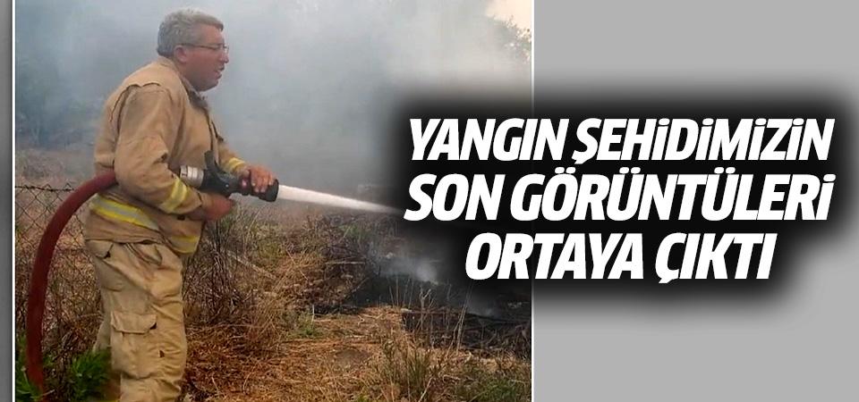 Yangın Şehidimiz Yaşar Cinbaş'ın son görüntüleri ortaya çıktı