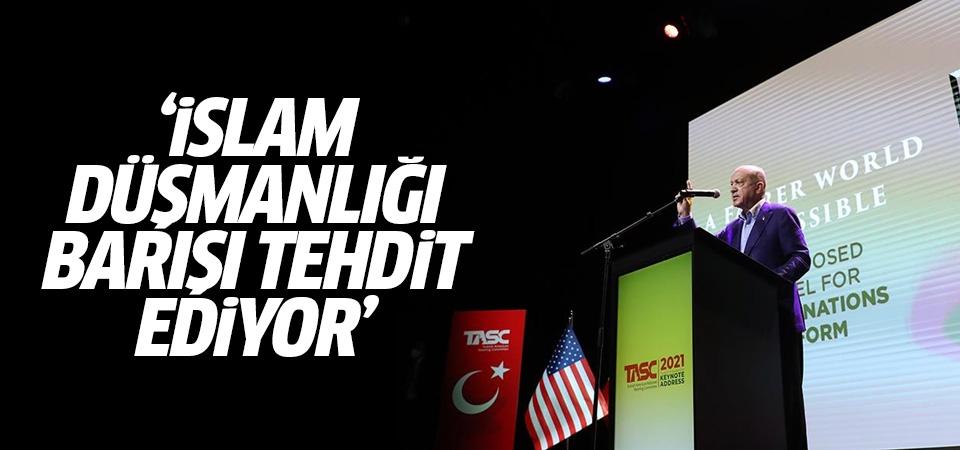 Erdoğan: İslam düşmanlığı barışı tehdit ediyor
