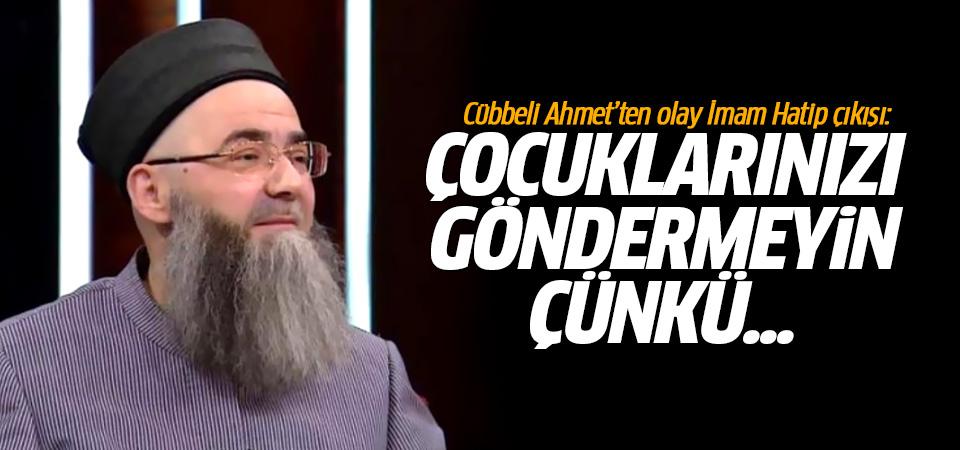 Cübbeli Ahmet'ten olay İmam Hatip çıkışı: Çocuklarınızı göndermeyin!