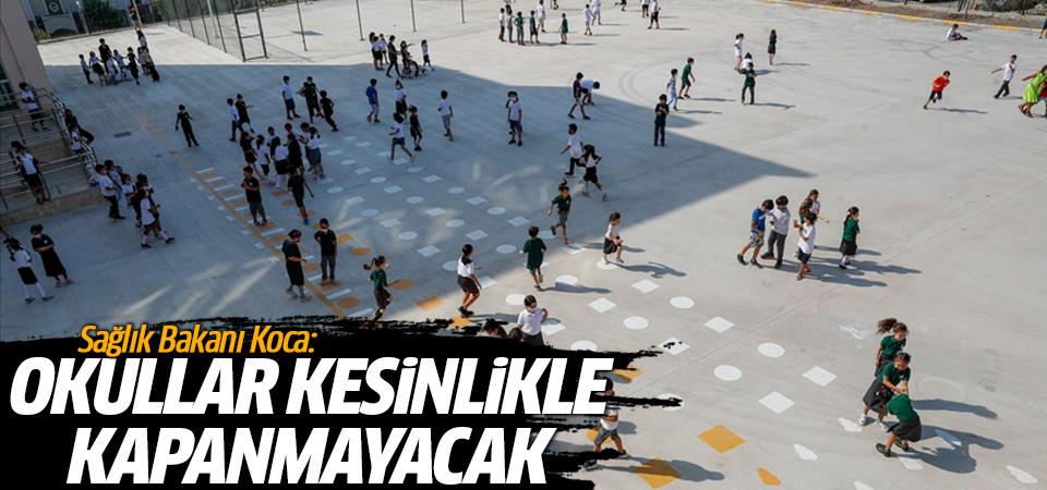 Sağlık Bakanı Koca: Okullar asla kapanmayacak