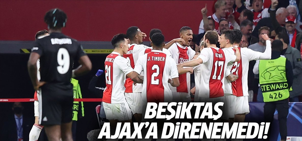 Eksik Beşiktaş, Ajax'a direnemedi! 2-0