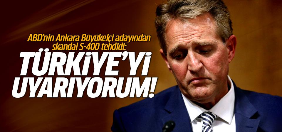ABD'nin Ankara Büyükelçi adayından skandal S-400 tehdidi: Türkiye'yi uyarıyorum