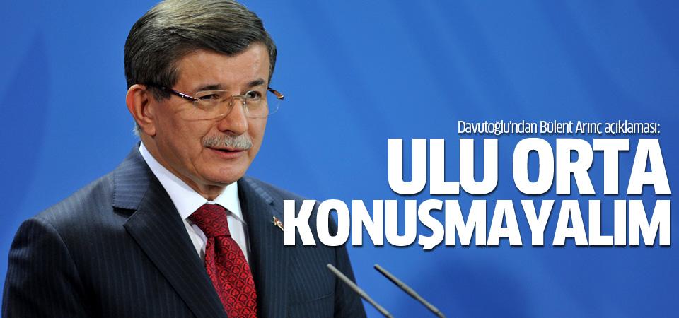 Davutoğlu'ndan Bülent Arınç açıklaması