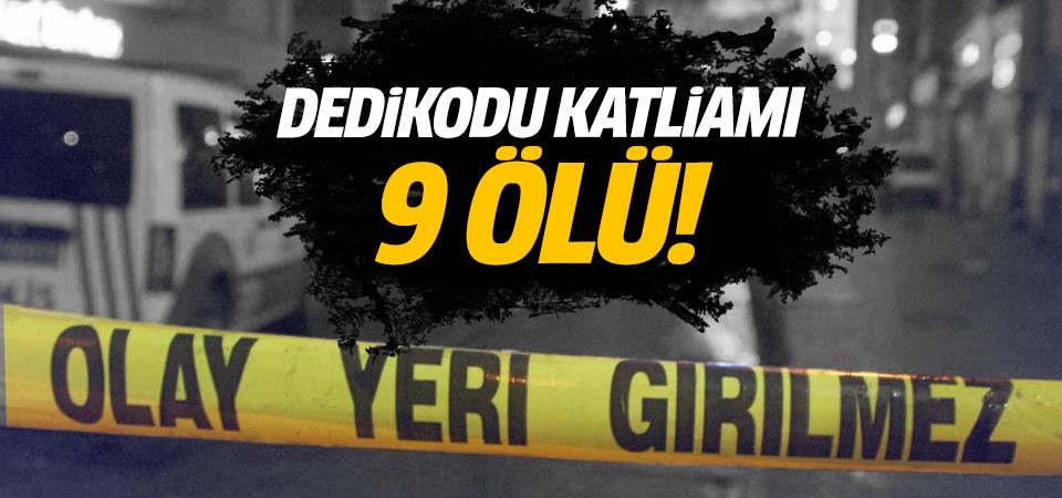 Gaziantep'te dedikodu katliamı: 9 ölü