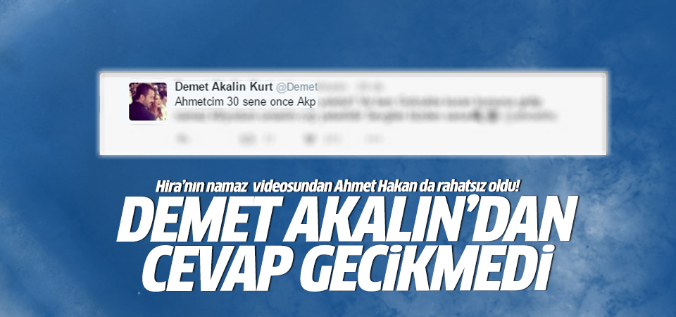 Akalın'dan Ahmet Hakan'a namaz cevabı
