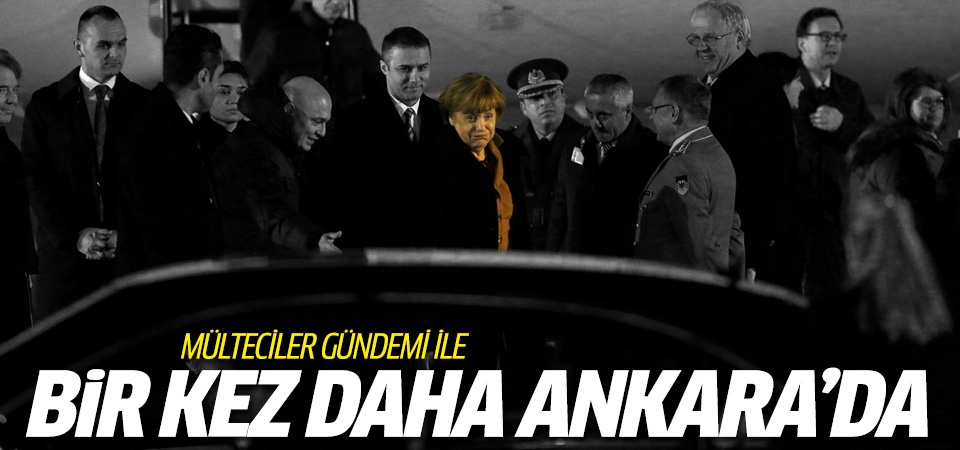 Merkel Ankara'da!