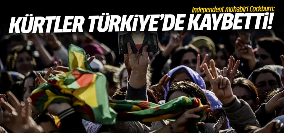 Independent muhabiri Cockburn: Kürtler Türkiye'de kaybetti!