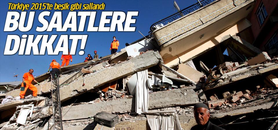 Türkiye 2015'te beşik gibi sallandı! En çok bu saatlerde deprem oluyor
