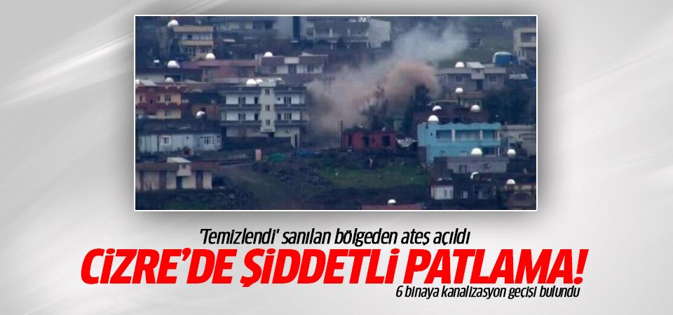 Cizre'de şiddetli patlama! Binalara kanalizasyon geçişi bulundu
