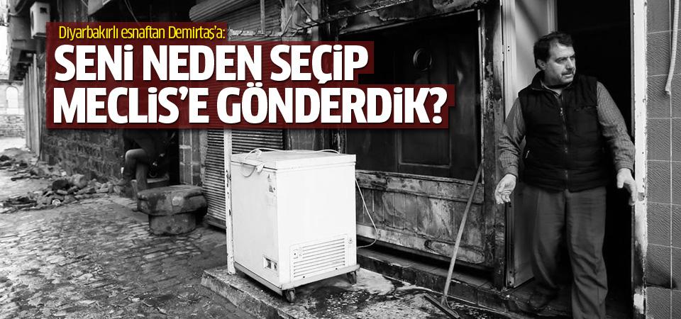 Diyarbakırlı esnaftan Demirtaş'a: Seni Meclis'e neden gönderdik?