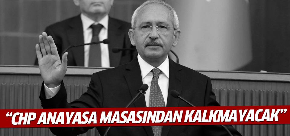 Kılıçdaroğlu: CHP, anayasa masasından kalkmayacak