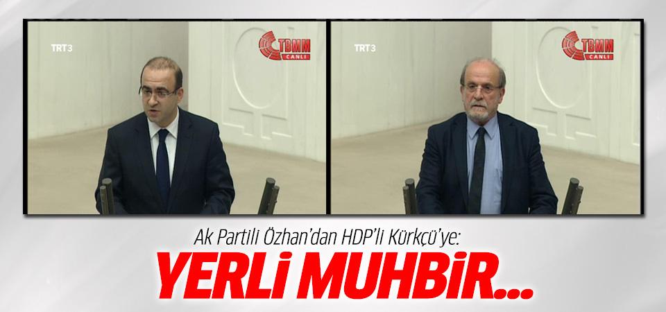 AK Partili Özhan'dan HDP'li Kürkçü'ye: Yerli Muhbir