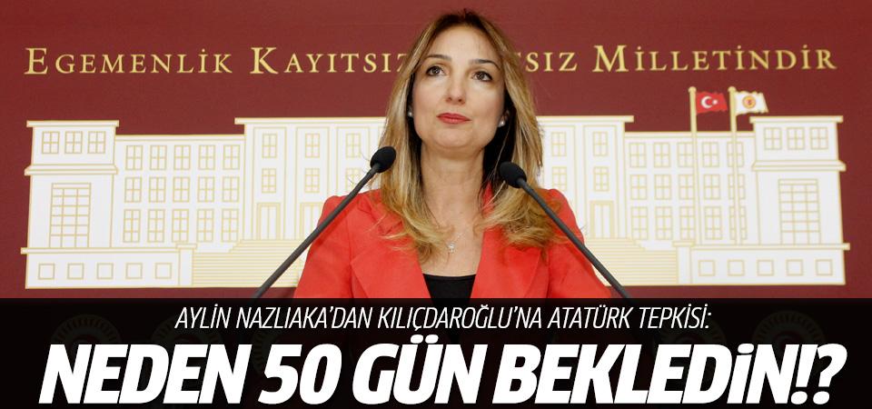 Ayiln Nazlıaka'dan Kılıçdaroğlu'na: Neden 50 gün bekledin?