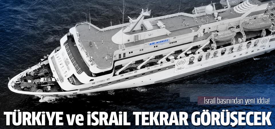 Haaretz: Türkiye ve İsrail yeniden görüşecek