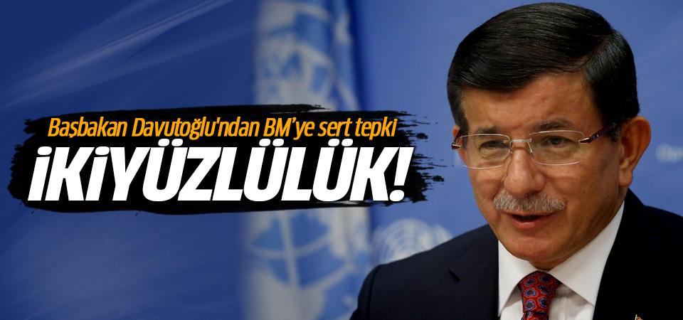 Başbakan Davutoğlu'ndan BM'ye sert tepki: İki yüzlülük