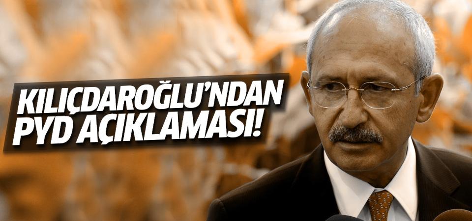 Kılıçdaroğlu'ndan PYD açıklaması