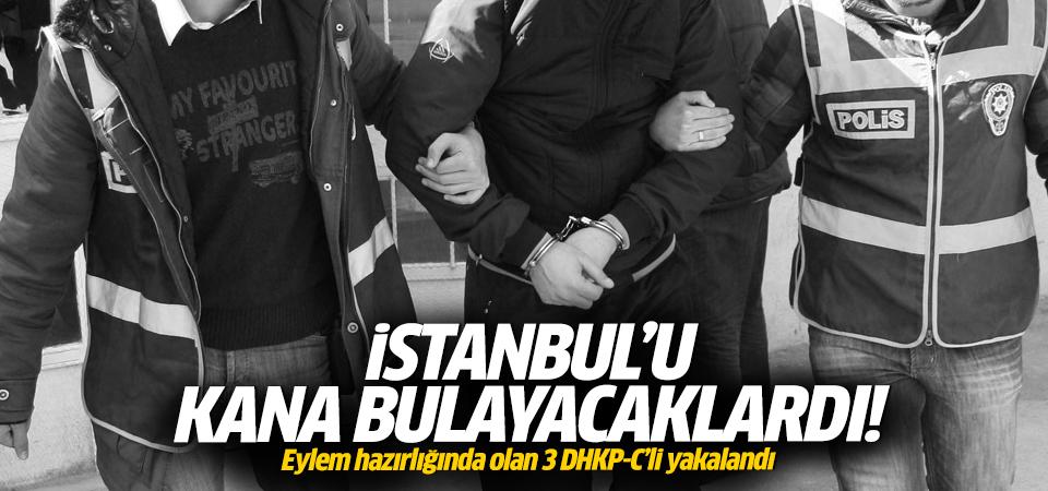 İstanbul'da eylem hazırlığında olan 3 DHKP-C'li yakalandı