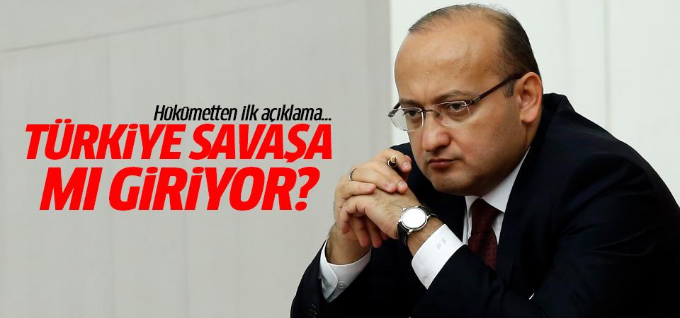 Türkiye savaşa mı giriyor? Hükümetten ilk açıklama...