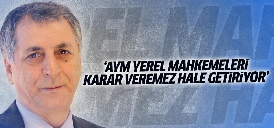 Mahmut Övür: AYM yerel mahkemeleri zorda bırakıyor