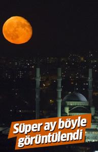 'Süper ay'dan süper görüntüler