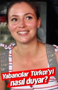 Yabancılar Türkçe'yi nasıl duyar?