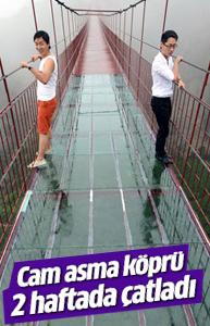 Cam asma köprünün ömrü 2 hafta sürdü!