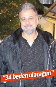 Hamdi Alkan: Hanım beni 34 beden yapacak